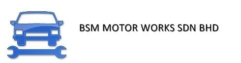 BSM Motor Works Sdn Bhd