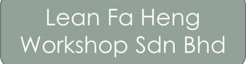 LEAN FA HENG WORKSHOP SDN BHD